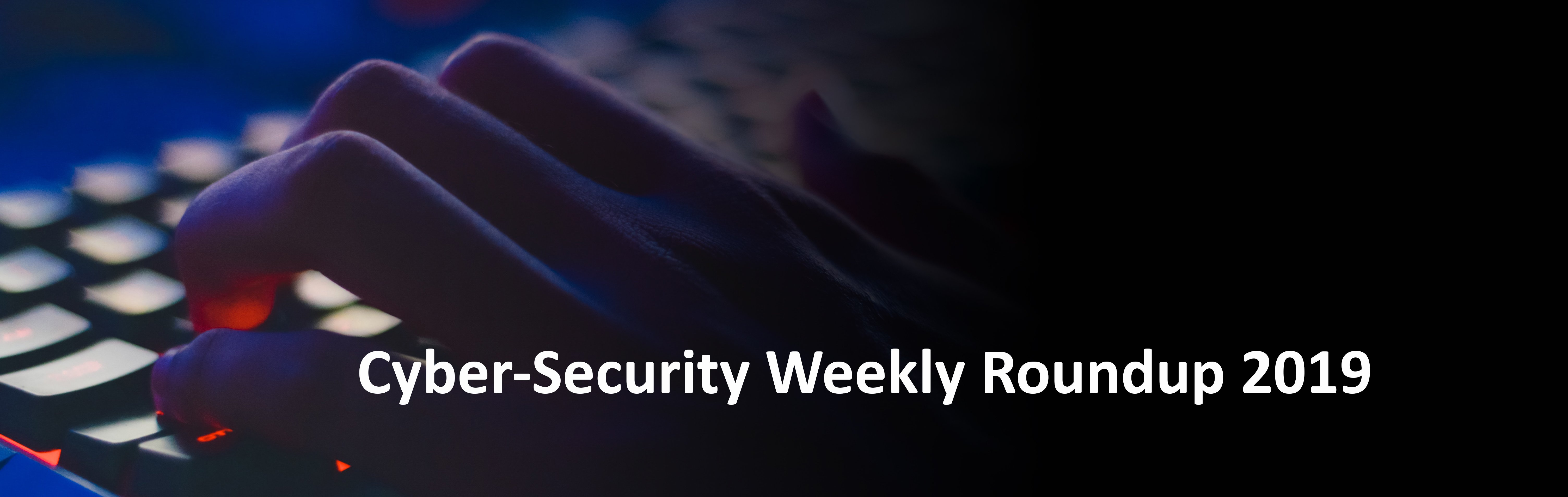Cyber Attack Weekly Round Up Image - NEW