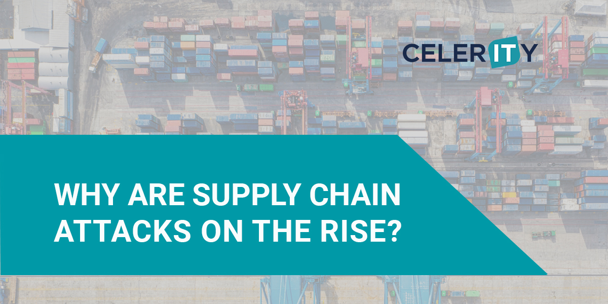 Why are supply chain attacks on the rise?